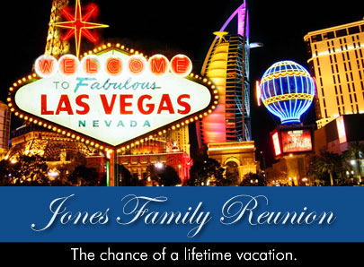Jones Family Reunion - The chance of a lifetime vacation.